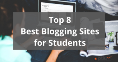 Best Blogging Sites for Students in 2019