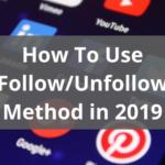 Follow Unfollow Method for Social Media Growth
