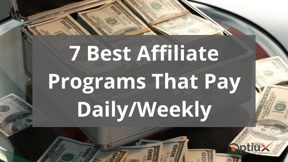 7 Best Affiliate Programs That Pay Daily/Weekly - Get Paid