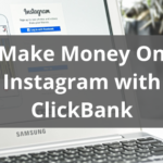 Make Money On Instagram with ClickBank